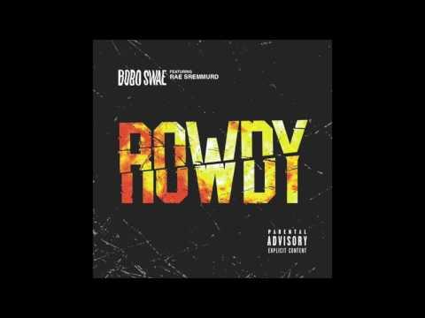 BoBo Swae Ft Rae Sremmurd - Rowdy