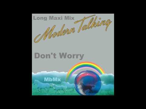Modern Talking-Don't Worry Long Maxi Mix