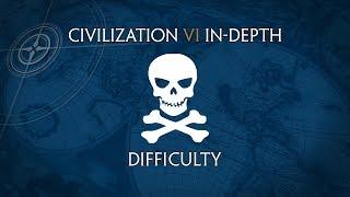 Civilization VI In-Depth: Difficulty