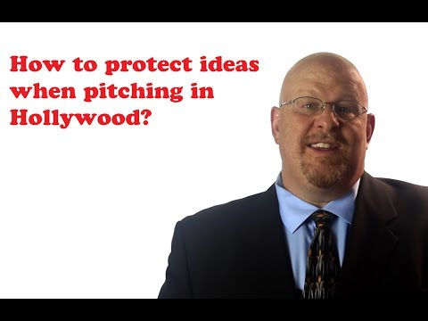How to protect ideas when pitching in Hollywood