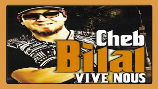 Video Cheb Bilal - Vive nous download MP3, 3GP, MP4, WEBM, AVI, FLV Agustus 2017