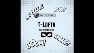 T-Lofta - Nervelessness