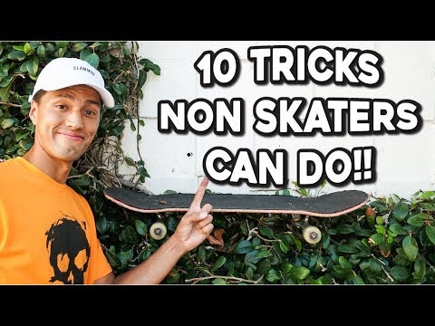 10 TRICKS NON SKATERS CAN DO!!!