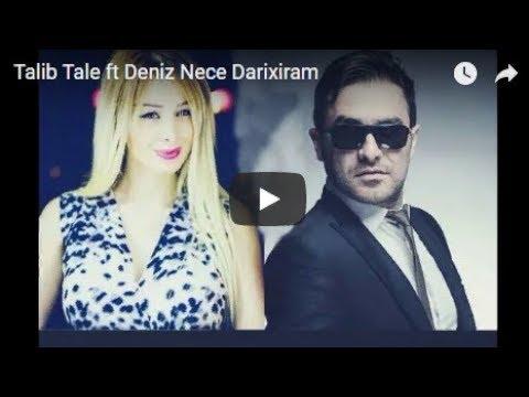 Talib Tale ft Deniz Nece Darixiram