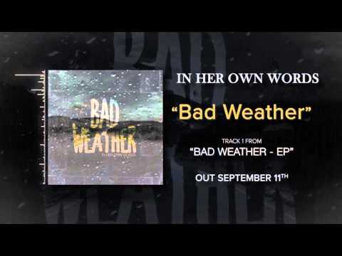 """In Her Own Words """"Bad Weather"""""""