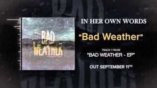 "In Her Own Words ""Bad Weather"""