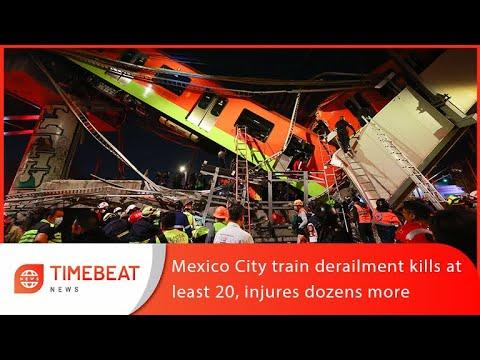 Mexico City Train Derailment Kills At Least 20, Injures Dozens More ...