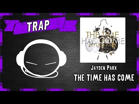 Jayden Parx - The Time Has Come (Original Mix)