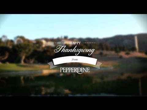 Happy Thanksgiving From Pepperdine University