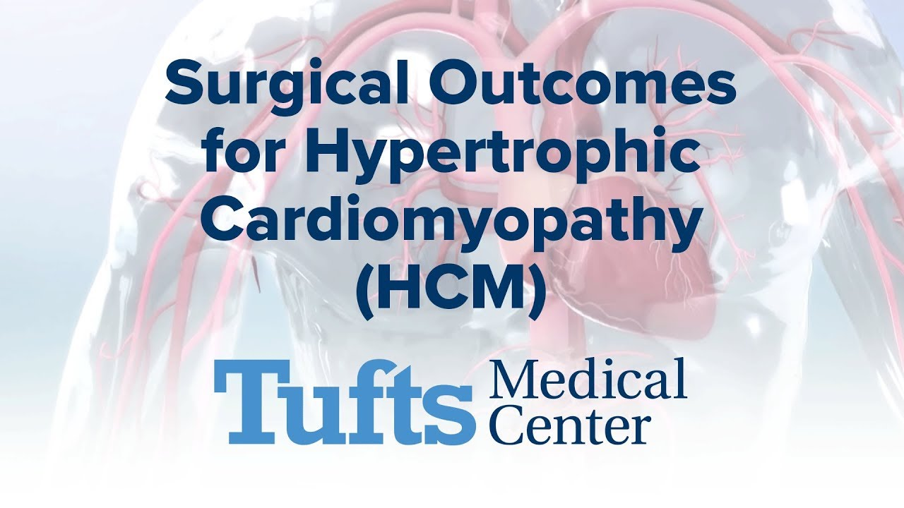Surgical Outcomes for Hypertrophic Cardiomyopathy (HCM) | Tufts Medical  Center