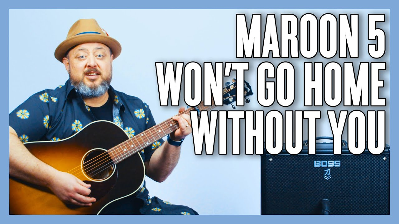 Maroon 5 Won't Go Home Without You Guitar Lesson + Tutorial