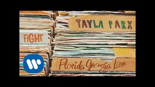 Tayla Parx - Fight (feat. Florida Georgia Line) [Official Audio]