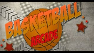 Basketball Arcade Full Gameplay Walkthrough