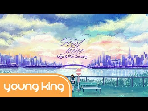 [Lyrics+Vietsub] First Time - Kygo & Ellie Goulding