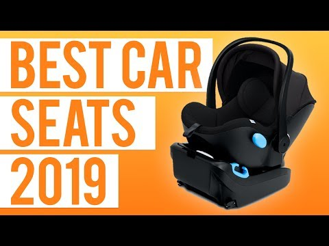 BEST CAR SEATS Of 2019: Infant & Convertible | Nuna Pipa & Rava, Agio, Britax, Clek, UPPAbaby, Cybex