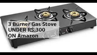 3 Burner Gas Stove UNDER RS.3000 ON Amazon