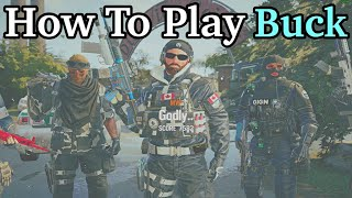 How To Play Buck - Rainbow Six Siege