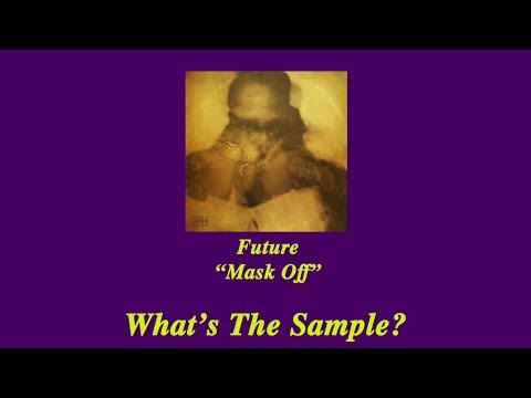 """What's The Sample - Future """"Mask Off"""""""