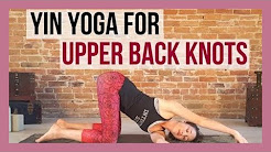 Yin Yoga for Upper Back Knots - Upper Body Tension Relief {30 min}