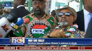 News@10: Workers Disrupt Labour Minister's Address In Abuja 05/01/17 Pt 1