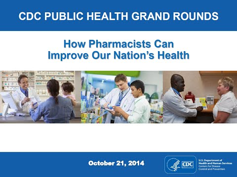 CDC Grand Rounds: How Pharmacists Can Improve Our Nation's Health