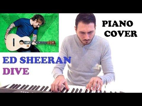 Ed sheeran dive piano cover youtube - Dive ed sheeran ...