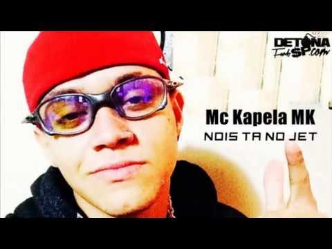 MC Kapela MK - Nois Ta No Jet ( Prévia Oficial ) Lançamento 2015