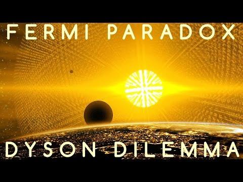 The Fermi Paradox & the Dyson Dilemma