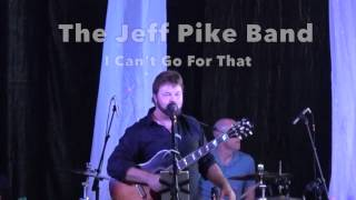 Jeff Pike   I Can't Go For That