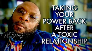 HOW TO TAKE YΟUR POWER BACK AFTER A TOXIC RELATIONSHIP