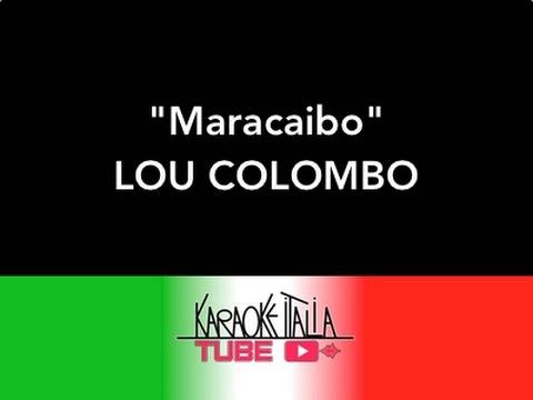KARAOKE ITALIA TUBE - MARACAIBO - LOU COLOMBO - VIDEO KARAOKE - BASE MUSICALE - INSTRUMENTAL