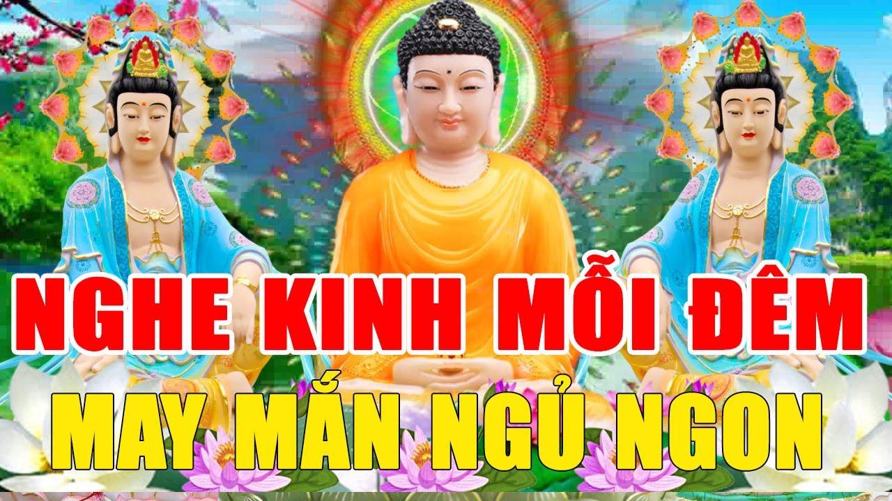 Đêm Khó Ngủ Mở Kinh Phật May Mắn Tài Lộc Liền Đến Cả Đời Gặp Hên - Tụng Kinh Phật