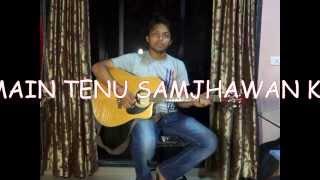Download Hindi Video Songs - MAIN TENU SAMJHAWAN KI GUITAR COVER TUTORIAL BY SURAJ SHARMA(RAHAT FATEH ALI KHAN)