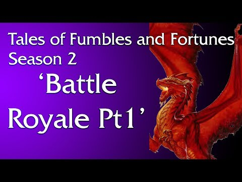 Tales of Fumbles and Fortunes: Season 2 Week 23-1: Battle Royal Pt1
