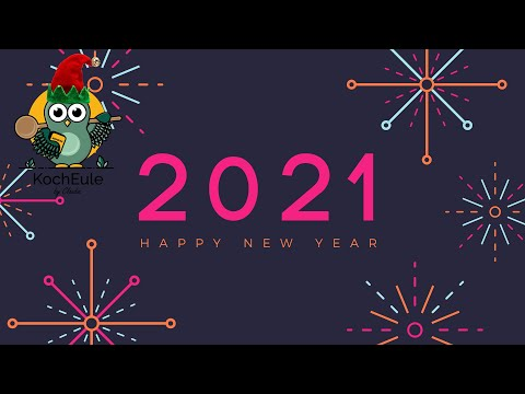 happy-new-year-2021-|-einen-guten-rutsch-ins-neue-jahr-und-auf-ein-gesundes-2021-|-kocheule