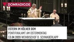 Pontifikalamt am Ostermontag mit Weihbischof Dominikus Schwaderlapp aus dem Kölner Dom am 13.04.2020