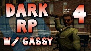 DarkRP w/ Gassy! #4