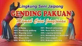 Download lagu SUNDA JAIPONGAN GENDING PAKUAN MAMAH CUCU JUNGJUNAN Full Album MP3