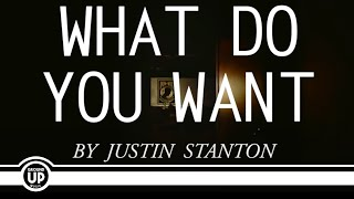Justin Stanton - What Do You Want (Official Video)