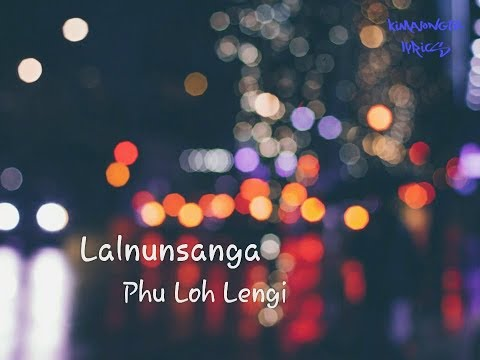Lalnunsanga - Phu loh lengi (Lyric)