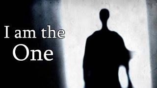 """I am the One"" Creepypasta"