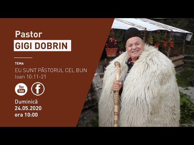 Serviciu divin 24 mai 2020 - Predica Pastor Gigi Dobrin. Tema: Eu sunt Păstorul cel bun