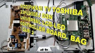 Modifikasi TV toshiba 23PU200EJ dgn Universal LCD-LED Controller Board bag 1 dari 2
