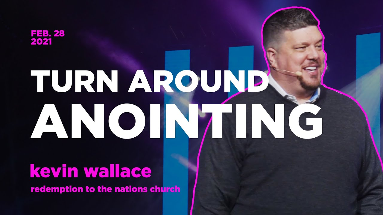 The Turn Around Anointing | Kevin Wallace | Redemption to the Nations Church