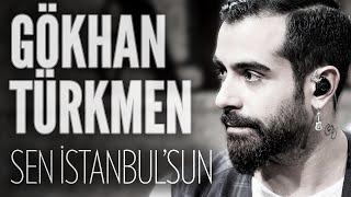 Gökhan Türkmen - Sen İstanbul'sun (JoyTurk Akustik)
