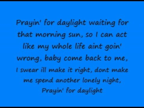 Prayin' For Daylight (lyrics)