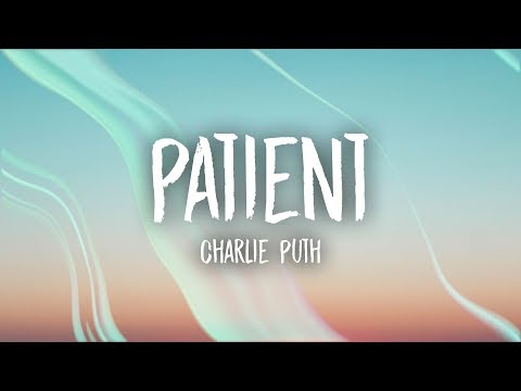 Charlie Puth - Patient (Lyrics)