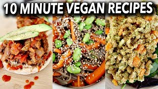 HEALTHY 10 MINUTE RECIPES (VEGAN) FOR BUSY DAYS