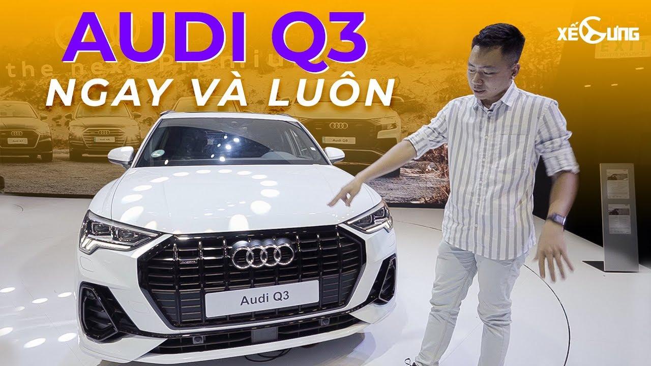 Hơn 1,8 tỷ – Ai chọn Audi Q3 2019 giơ tay? | Xế Cưng – VMS 2019