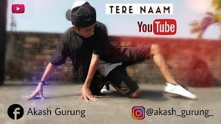Tere Naam Unnpluged ~ Vicky Singh | Dance Video By Akash Gurung |